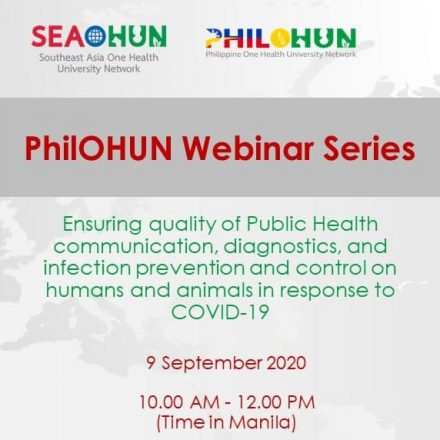 PhilOHUN Webinar Series: Ensuring quality of Public Health communication, diagnostics, and infection prevention and control on humans and animals in response to COVID-19.